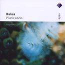 Dukas : Piano Sonata, Variations & Occasional Pieces  -  Apex/Jean Hubeau