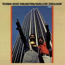 Mellow Dreamin'/YOUNG HOLT UNLIMTED