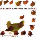 Canciones para niños, Vol 2/Rosa Leon