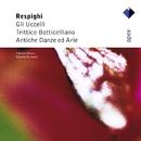 Respighi : Ancient Airs & Dances Suites Nos 1, 3 & Orchestral Works  -  Apex/Claudio Scimone & I Solisti Veneti