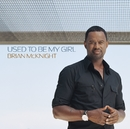 Used To Be My Girl/Brian McKnight
