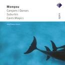 Mompou : Cançons i Danses, Suburbis, & Cants Mágics  -  Apex/Jean-François Heisser