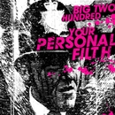 Your Personal Filth/Big Two Hundred