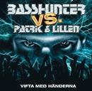 Patrik & Lillen - Vifta Med Händerna/Basshunter