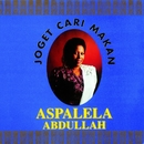 Joget Cari Makan/Aspalela Abdullah