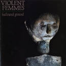 Hallowed Ground/Violent Femmes