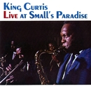 Live At Small's Paradise/King Curtis