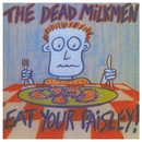 Eat Your Paisley/The Dead Milkmen