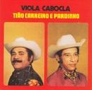 Viola Cabocla/Tião Carreiro & Pardinho