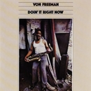 Doin' It Right Now/Von Freeman