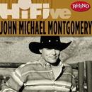 Rhino Hi-Five: John Michael Montgomery/John Michael Montgomery