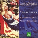 Charpentier : Divertissements, Airs & Concerts/William Christie