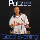 Good Evening (feat. Murphy Lee)/Potzee