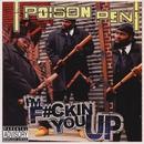 I'm F*ckin' You Up / Inner City Hoodlum/Poison Pen