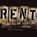 Take Me Or Leave Me (U.S. Maxi Single)/RENT Soundtrack