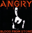 Blood From Stone/Angry