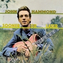 Sooner Or Later/John Hammond Jr.