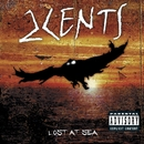 Lost At Sea (U.S. Version)/2Cents