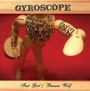 Fast Girl/Beware Wolf (DMD - video bundle)/Gyroscope