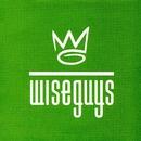 I've Got You/Wiseguys