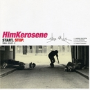 Start Stop/Him Kerosene