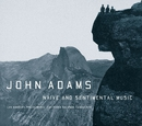 Naive and Sentimental Music/John Adams