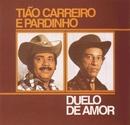Duelo de Amor/Tião Carreiro & Pardinho