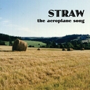 The Aeroplane Song/Straw