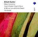 Carter : Oboe Concerto, Esprit Rude / Esprit Doux, A Mirror on Which to Dwell, Penthode  -  Apex/Pierre Boulez & Ensemble InterContemporain