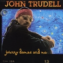 Johnny Damas And Me/John Trudell