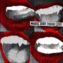 Tough Love (Std Edition)/Magic Dirt