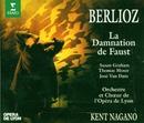 Berlioz : La damnation de Faust/Susan Graham, Thomas Moser, José van Dam, Kent Nagano & Orchestre de l'Opéra de Lyon