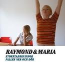 Storstadskvinnor faller ner och dör/Raymond & Maria