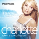 Charlotte med vänner - Take Me To Your Heaven/Charlotte Nilsson