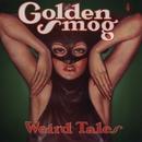 Weird Tales/Golden Smog