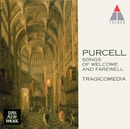 Purcell : Songs of Welcome and Farewell/Tragicomedia