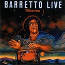 Tomorrow: Barretto Live/Ray Barretto