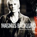 Never Say Never/Magnus Bäcklund