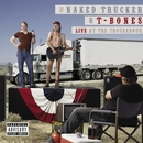The Naked Trucker And T-Bones: Live At The Troubadour (U.S. Version)/The Naked Trucker And T-Bones