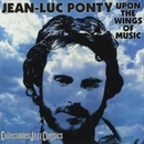 Upon The Wings Of Music/Jean-Luc Ponty