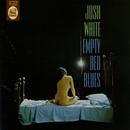 Empty Bed Blues/Josh White