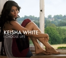 I Choose Life (Digital 2 Track)/Keisha White