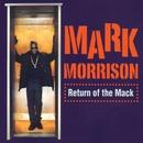 Return Of The Mack/Trippin'/Mark Morrison