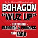 Wuz Up (U.S. Single)/Bohagon