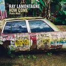 How Come [Radio Edit]/Ray LaMontagne