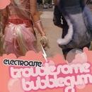 Troublesome Bubblegum/Electrocute
