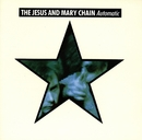 Automatic (DMD)/The Jesus & Mary Chain