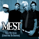 Take Me Away [Cried Out To Heaven]/Mest
