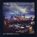 The World Can Wait/67 Special