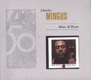 Blues & Roots/Charles Mingus